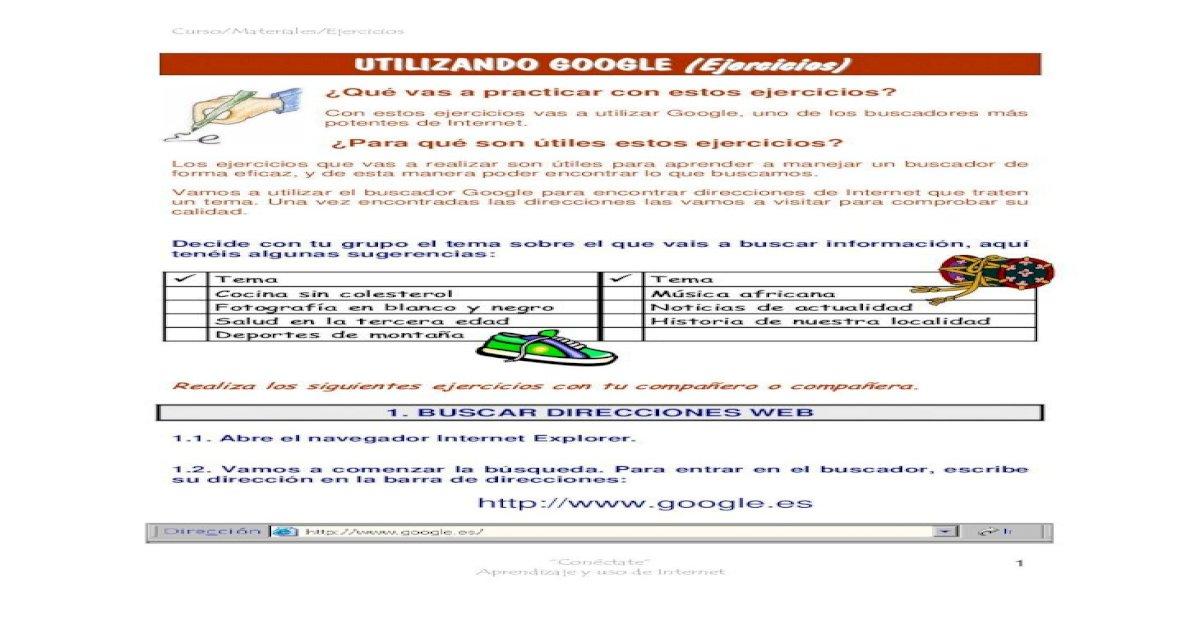 Ejercicios Utilizando Google Curso Materiales Ejercicios Conctate Aprendizaje Y Uso De Internet 1 Utilizando Google Ejercicios Qu Vas A Practicar Con Estos Ejercicios Pdf Document